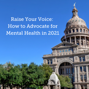 Raise Your Voice: How to Advocate for Mental Health in 2021